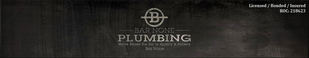 Bar None Plumbing - We've raised the bar in quality and honesty - Bar None - Plumber in Prescott AZ